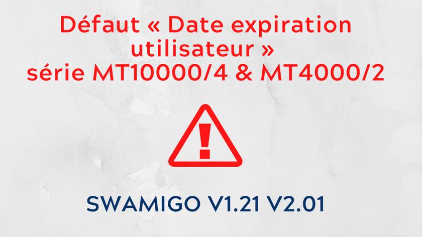 Défaut « Date expiration utilisateur » série MT10000/4 & MT4000/2