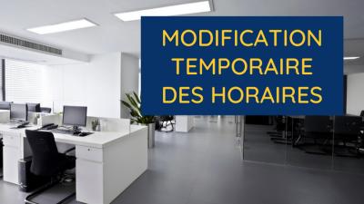 Modification temporaire des horaires